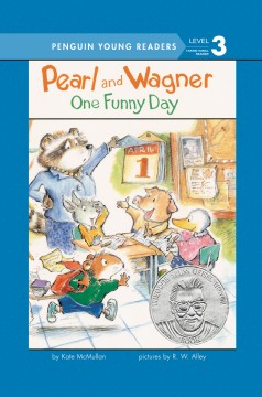 Pearl and Wagner. One funny day / by Kate McMullan ; pictures by R.W. Alley.