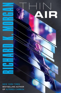 Thin air / Richard K. Morgan.