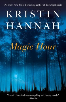 Magic hour : a novel / Kristin Hannah.