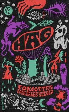 Hag : Forgotten Folktales Retold