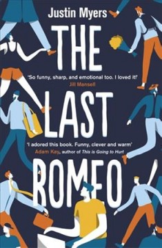 The Last Romeo : A Razor-sharp, Laugh-out-loud Debut