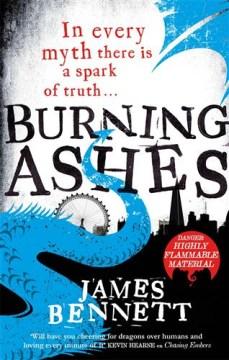 Burning ashes / James Bennett.