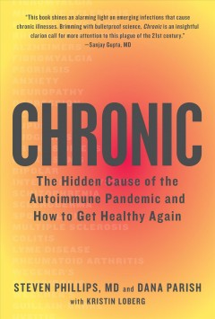 Chronic : the hidden cause of the autoimmune pandemic--and how to get healthy again