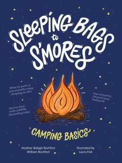 Sleeping bags to s'mores : camping basics