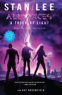 A trick of light Stan Lee and Kat Rosenfield ; created by Stan Lee, Luke Lieberman, and Ryan Silbert  ; introduction by Stan Lee ; afterword by co-creators Luke Lieberman and Ryan Silbert.