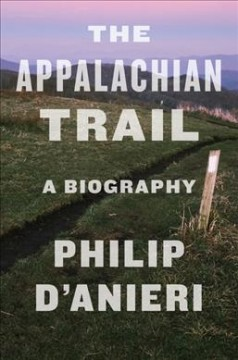 The Appalachian Trail Philip D'Anieri.