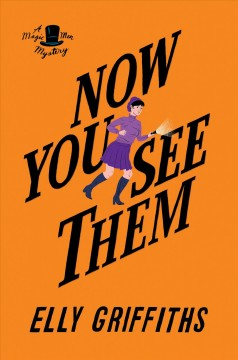 Now you see them / Elly Griffiths.