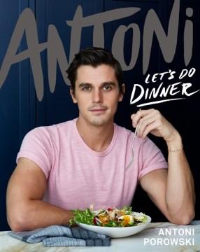 Antoni: let's do dinner / Let's Do Dinner