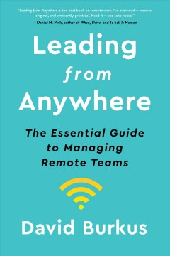 Leading from anywhere : the essential guide to managing remote teams / David Burkus.