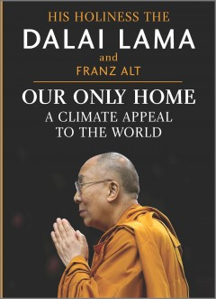 Our only home A Climate Appeal to the World / Dalai Lama