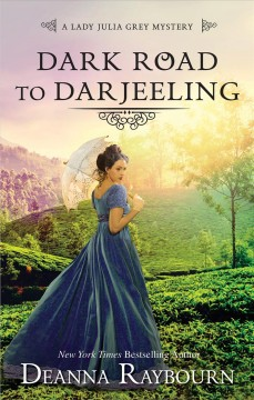 Dark road to Darjeeling Deanna Raybourn.