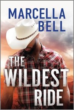 The wildest ride a novel / Marcella Bell
