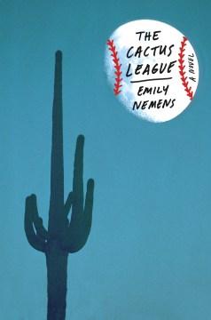 The cactus league : a novel
