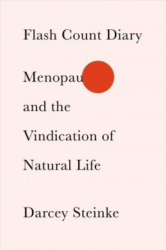 Flash count diary : menopause and the vindication of natural life