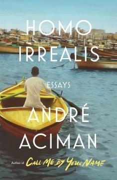 Homo Irrealis : Essays