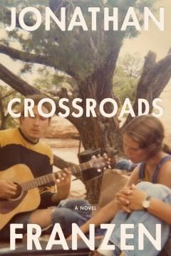 Crossroads / Jonathan Franzen.