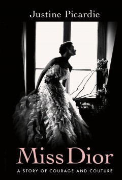 Miss Dior : a story of courage and couture