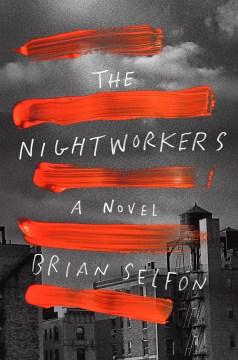 The nightworkers : a novel / Brian Selfon.