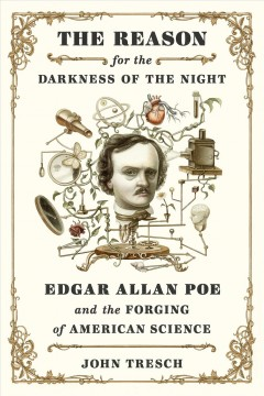 The reason for the darkness of the night : Edgar Allan Poe and the forging of American science
