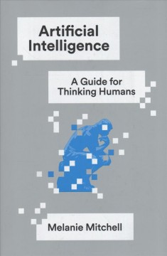 Artificial intelligence : a guide for thinking humans