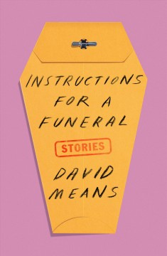 Instructions for a funeral : stories