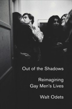 Out of the shadows : reimagining gay men's lives
