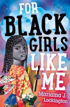 For black girls like me Mariama J. Lockington.