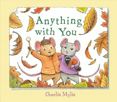 Anything With You : A Picture Book