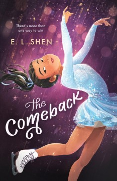 The comeback / A Figure Skating Novel