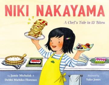 Niki Nakayama : a chef's tale in 13 bites
