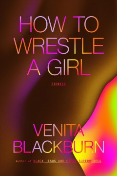 How to wrestle a girl : stories