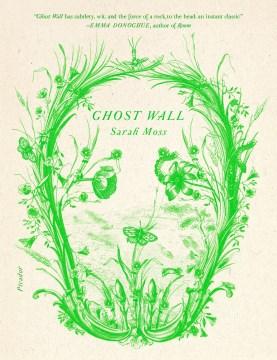 Ghost wall Sarah Moss.