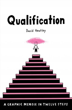 Qualification : a graphic memoir in twelve steps