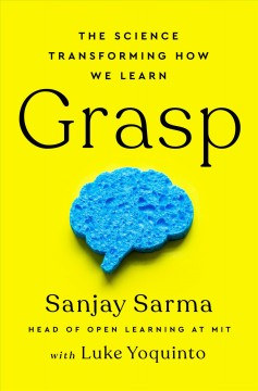 Grasp : the science transforming how we learn