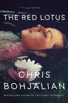 The red lotus : a novel / Chris Bohjalian.