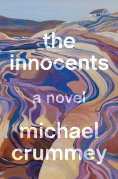 The innocents / Michael Crummey.