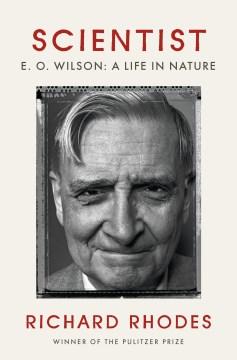 Scientist : E. O. Wilson: a Life in Nature