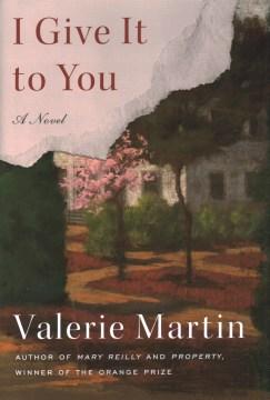 I give it to you : a novel