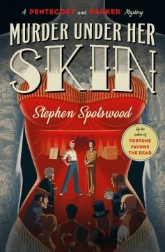 Murder under her skin : A Pentecost and Parker Mystery