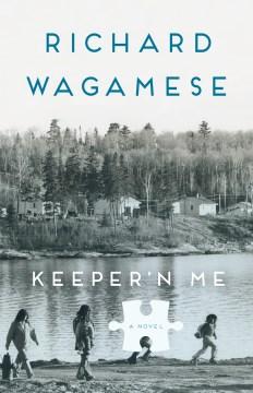 Keeper'n me / Richard Wagamese.