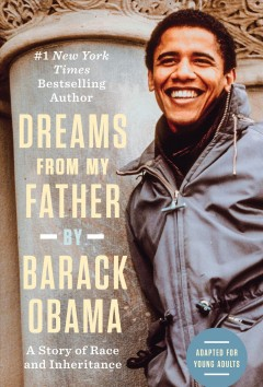 Dreams from My Father : A Story of Race and Inheritance: Adapted for Young Adults
