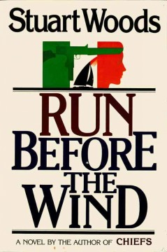 Run before the wind by Stuart Woods.
