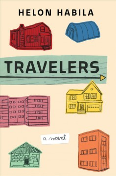 Travelers : a novel / Helon Habila.