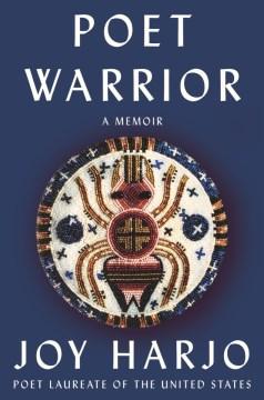 Poet warrior : a memoir