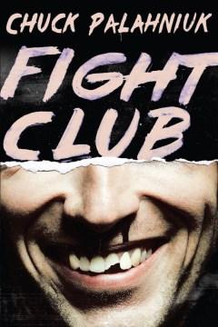 Fight Club : a novel / by Chuck Palahniuk.