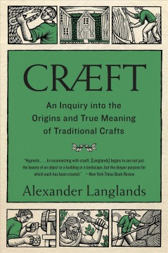 Cr̆ft : An Inquiry into the Origins and True Meaning of Traditional Crafts