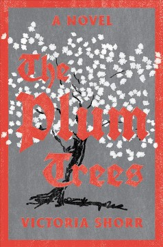 The plum trees : a novel