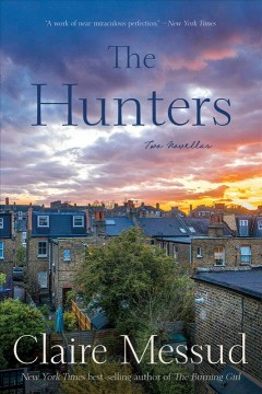 The hunters : two novellas / Claire Messud.