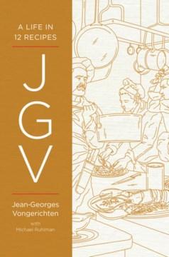 JGV : a life in 12 recipes