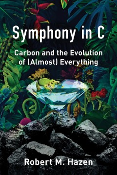 Symphony in C : Carbon and the Evolution of Almost Everything